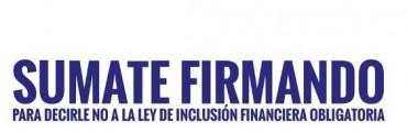 Comienzan a juntar firmas para realizar plebiscito contra la ley de inclusión financiera obligatoria